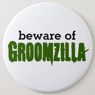 Pin's Prenez garde de la goupille de Groomzilla