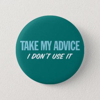 Pin's Prenez mon conseil. Je ne l'emploie pas