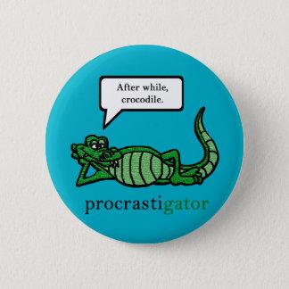 Pin's Procrastigator (ensuite tandis que, crocodile)