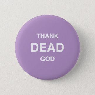 Pin's Remerciez Dieu mort !