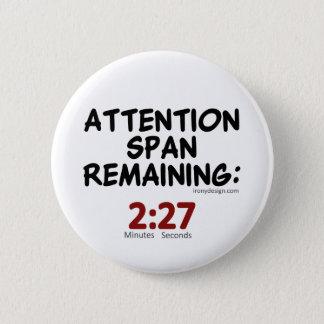 Pin's Rester de durée d'attention : Minutes de 2h27
