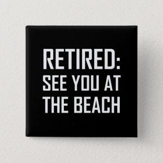 Pin's Retiré voyez-vous à la plage
