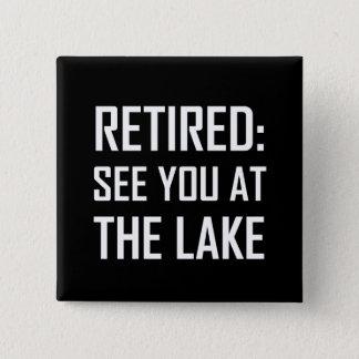 Pin's Retiré voyez-vous au lac