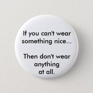 Pin's Si vous ne pouvez pas porter quelque chose