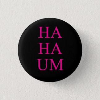 """Pin's """"UM d'ha ha"""" bouton de 1,25 pouces"""