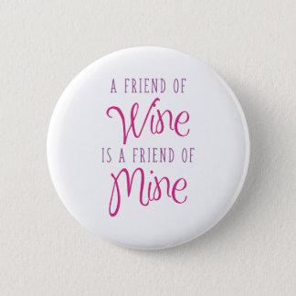 Pin's Un ami de vin est un ami à moi