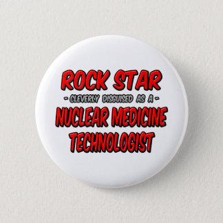 Pin's Vedette du rock. Technologue nucléaire de médecine