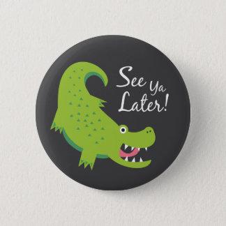 Pin's Voir le plus défunt alligator de Ya !