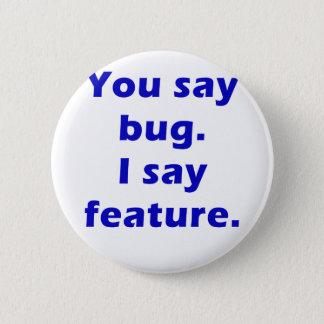 Pin's Vous dites l'insecte que je dis la caractéristique