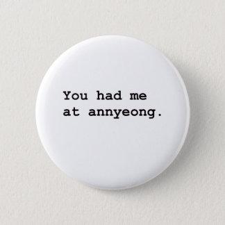 Pin's Vous m'avez eu à la pièce en t coréenne d'Annyeong