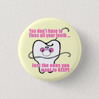Pin's Vous ne devez pas Floss toutes vos dents