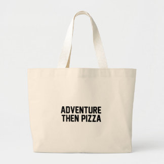 Pizza d'aventure puis grand sac