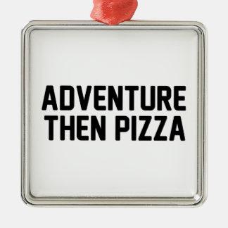 Pizza d'aventure puis ornement carré argenté