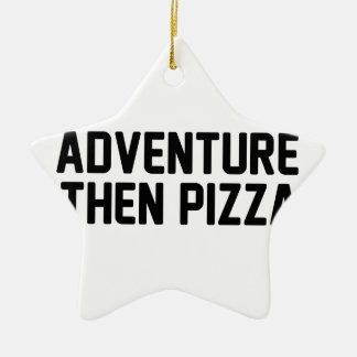 Pizza d'aventure puis ornement étoile en céramique