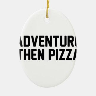 Pizza d'aventure puis ornement ovale en céramique