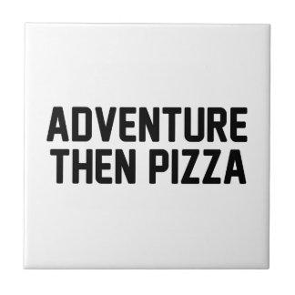 Pizza d'aventure puis petit carreau carré