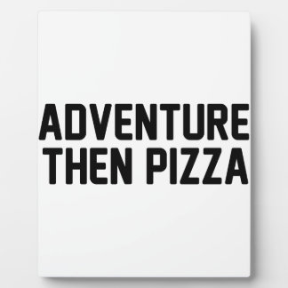Pizza d'aventure puis plaques d'affichage