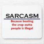 Plaisanterie drôle de sarcasme de KRW Tapis De Souris
