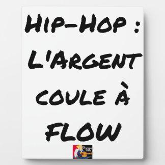 Plaque Photo HIP-HOP : L'ARGENT COULE À FLOW - Jeux de mots