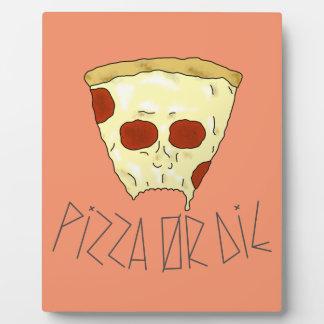 Plaque Photo La pizza ou meurent