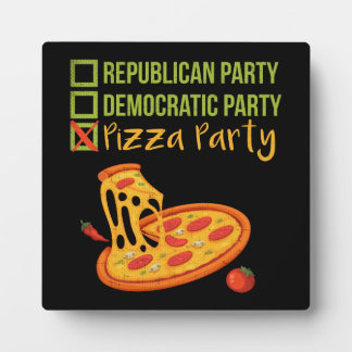 Plaque Photo Partie de pizza - vote drôle de nouveauté