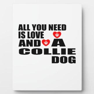 Plaque Photo Tous vous avez besoin des conceptions de chiens de