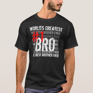 Plus grand Bro #1 Bro du meilleur monde de frère T-shirt