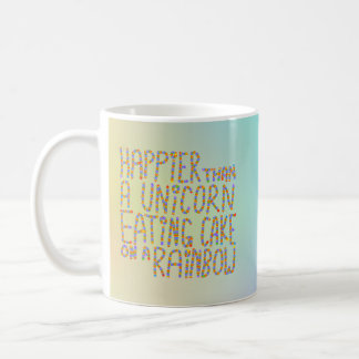 Plus heureuse qu'une licorne mangeant le gâteau mug