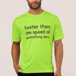 plus rapidement t-shirt