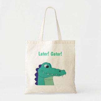 Plus tard ! Alligator ! Sac fourre - tout