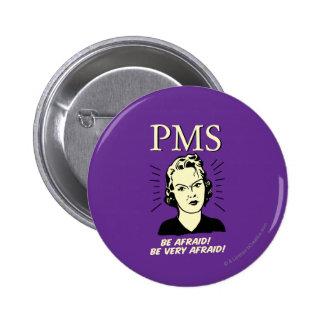 PMS : Ayez peur Badge Rond 5 Cm