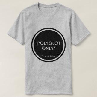 Polyglotte seulement t-shirt