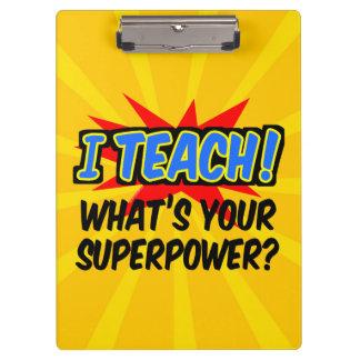 Porte-bloc J'enseigne ce qui est votre professeur de super