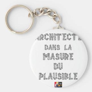 Porte-clés ARCHITECTE, dans la MASURE DU PLAUSIBLE