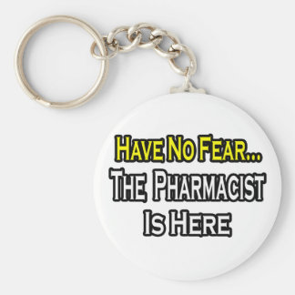 Porte-clés Aucun pharmacien de crainte…
