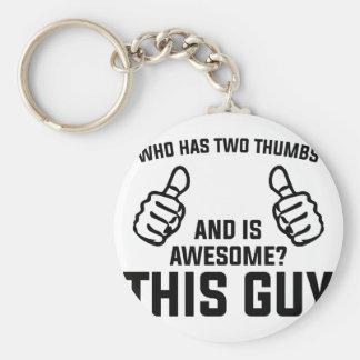 Porte-clés Ce type est impressionnant