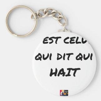 Porte-clés C'EST CELUI QUI DIT QUI HAIT - Jeux de mots