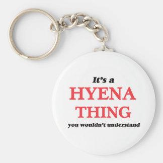 Porte-clés C'est une chose d'hyène, vous ne comprendrait pas