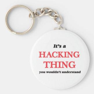 Porte-clés C'est une chose entaillante, vous ne comprendrait