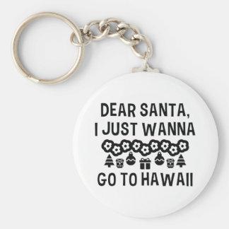 Porte-clés Cher Père Noël que je veux juste aller en Hawaï