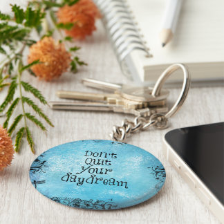 Porte-clés Citation inspirée : Ne stoppez pas votre rêverie