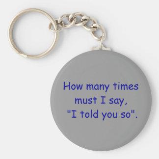 """Porte-clés Combien de fois doivent j'indiquer, """"je vous ai"""