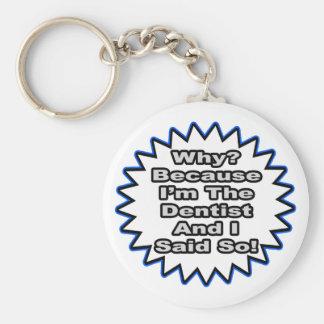 Porte-clés Dentiste… puisque j'ai dit ainsi