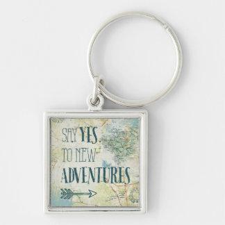 Porte-clés Dites oui à la nouvelle citation d'aventures