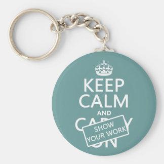 Porte-clés Gardez le calme et montrez votre travail (toute