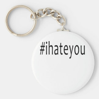 Porte-clés haine du #ihateyou i vous chemise drôle d'anti