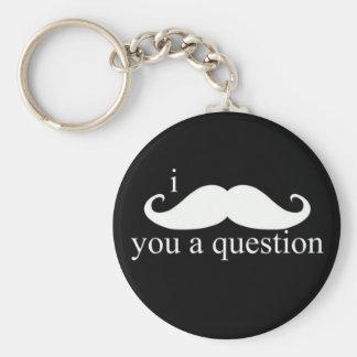 Porte-clés I moustache vous un porte - clé de question