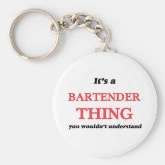 Porte-clés Il est et chose de barman, vous ne comprendriez