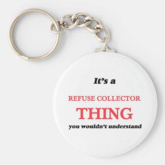 Porte-clés Il est et chose de collecteur d'ordures, vous pas