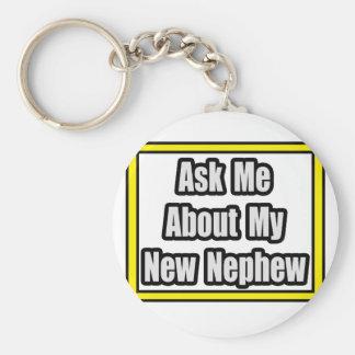 Porte-clés Interrogez-moi au sujet de mon nouveau neveu